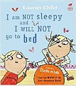 Charlie and Lola: I Am Not Sleepy and I Will Not Go to Bed : Board Book (Paperback)