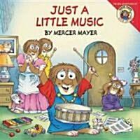 Little Critter: Just a Little Music (Paperback)