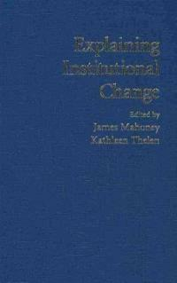 Explaining institutional change : ambiguity, agency, and power