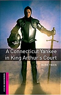 Oxford Bookworms Library: Starter Level:: A Connecticut Yankee in King Arthurs Court (Paperback)