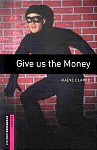 Oxford Bookworms Library: Starter Level:: Give us the Money (Paperback)