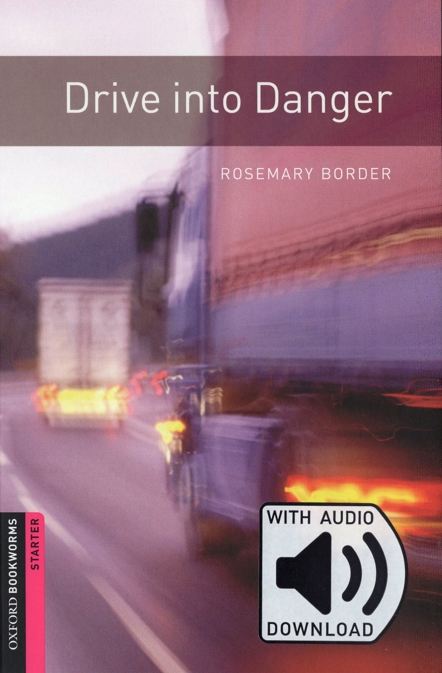 Oxford Bookworms Library Starter : Drive Into Danger (Paperback + MP3 다운로드, 3rd Edition)