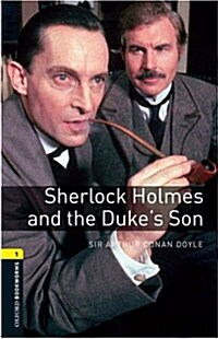 Oxford Bookworms Library: Level 1:: Sherlock Holmes and the Dukes Son (Paperback)