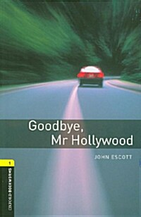 Oxford Bookworms Library: Level 1:: Goodbye, Mr Hollywood audio CD pack (Package)