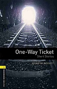 Oxford Bookworms Library: Level 1:: One-Way Ticket - Short Stories  audio CD pack (Package)