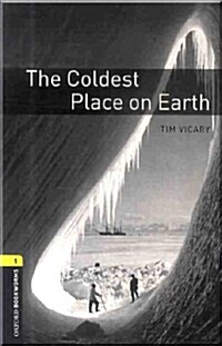 Oxford Bookworms Library: Level 1:: The Coldest Place on Earth audio CD pack (Package)