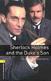 Oxford Bookworms Library: Level 1:: Sherlock Holmes and the Dukes Son audio CD pack (Package)