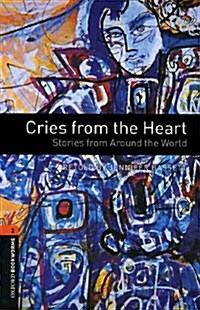 Oxford Bookworms Library: Stage 2: Cries from the Heart: Stories from Around the World (Package)
