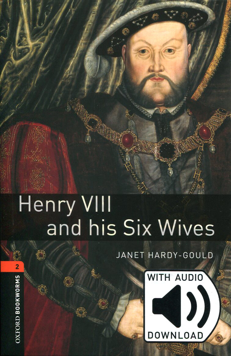 Oxford Bookworms Library: Level 2:: Henry VIII and his Six Wives (Paperback + MP3 download, New)