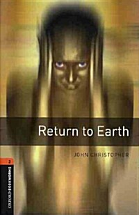 Oxford Bookworms Library: Level 2:: Return to Earth audio CD pack (Package)