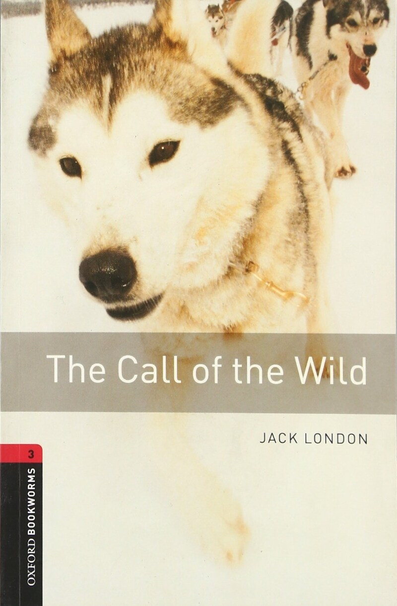 Oxford Bookworms Library Level 3 : The Call of the Wild (Paperback, 3rd Edition)