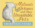 Melissa's Octopus and Other Unsuitable Pets (Hardcover)