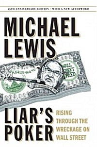 Liars Poker: Rising Through the Wreckage on Wall Street (Hardcover, 25, Anniversary)