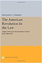 The American Revolution in the Law: Anglo-American Jurisprudence Before John Marshall (Paperback)