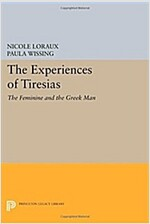 The Experiences of Tiresias: The Feminine and the Greek Man (Paperback)