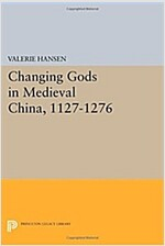 Changing Gods in Medieval China, 1127-1276 (Paperback)