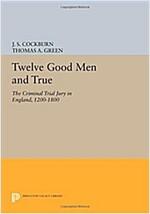 Twelve Good Men and True: The Criminal Trial Jury in England, 1200-1800 (Paperback)