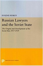 Russian Lawyers and the Soviet State: The Origins and Development of the Soviet Bar, 1917-1939 (Paperback)