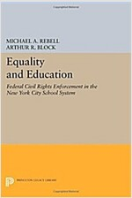 Equality and Education: Federal Civil Rights Enforcement in the New York City School System (Paperback)