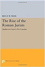 The Rise of the Roman Jurists: Studies in Cicero's Pro Caecina (Paperback)