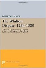 The Whilton Dispute, 1264-1380: A Social-Legal Study of Dispute Settlement in Medieval England (Paperback)