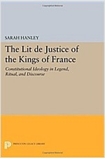 The Lit de Justice of the Kings of France: Constitutional Ideology in Legend, Ritual, and Discourse (Paperback)