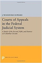 Courts of Appeals in the Federal Judicial System: A Study of the Second, Fifth, and District of Columbia Circuits (Paperback)