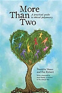 More Than Two: A Practical Guide to Ethical Polyamory (Paperback)