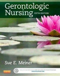 Gerontologic nursing 5th ed