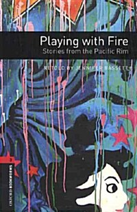 Oxford Bookworms Library: Level 3:: Playing with Fire: Stories from the Pacific Rim (Paperback)