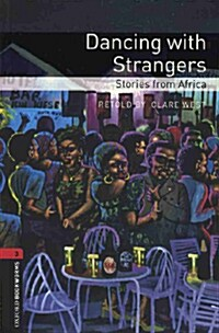 Oxford Bookworms Library: Level 3: Dancing with Strangers: Stories from Africa (Package)