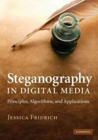 Steganography in digital media : principles, algorithms, and applications
