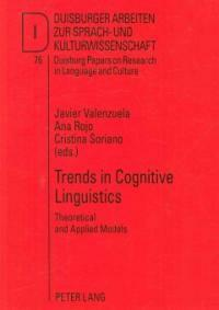 Trends in cognitive linguistics : theoretical and applied models