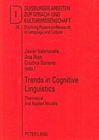 Trends in Cognitive Linguistics: Theoretical and Applied Models (Paperback)