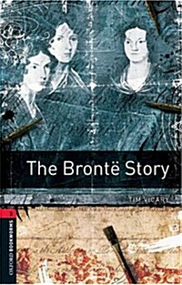 Oxford Bookworms Library: Level 3:: The Bronte Story (Paperback)