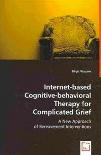 Internet-based cognitive-behavioral therapy for complicated grief : a new approach of bereavement interventions
