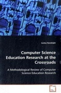 Computer science education research at the crossroads : a methodological review of computer science education research