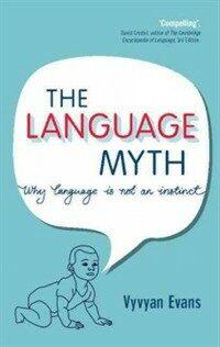 The language myth : why language is not an instinct