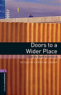 Oxford Bookworms Library: Level 4:: Doors to a Wider Place: Stories from Australia audio CD pack (Package)