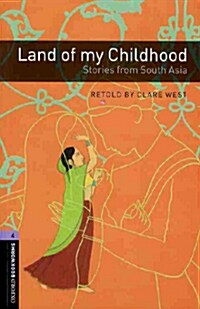 Oxford Bookworms Library: Level 4:: Land of my Childhood: Stories from South Asia audio CD pack (Package)