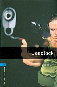 Oxford Bookworms Library: Level 5:: Deadlock (Paperback)