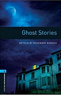 Oxford Bookworms Library: Level 5:: Ghost Stories (Paperback)