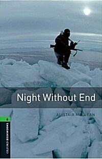 Oxford Bookworms Library: Level 6:: Night Without End (Paperback)