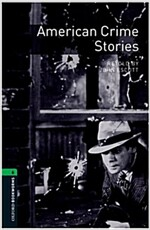 Oxford Bookworms Library: Level 6:: American Crime Stories (Paperback)
