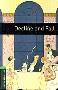 Oxford Bookworms Library: Level 6:: Decline and Fall (Paperback)
