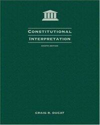 Constitutional interpretation 8th ed