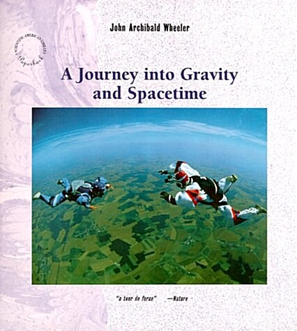 A Journey into Gravity and Spacetime (Scientific American Library) (Paperback)