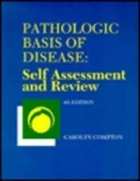 Pathologic basis of disease : self assessment and review 4th ed
