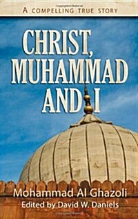 Christ, Muhammad and I (Paperback)