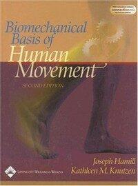 Biomechanical basis of human movement 2nd ed